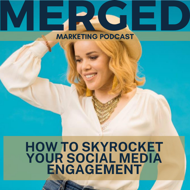 Merged Marketing podcast provides helpful tips on how to increase your social media engagement